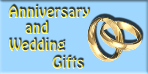 Anniversary and Wedding Gifts